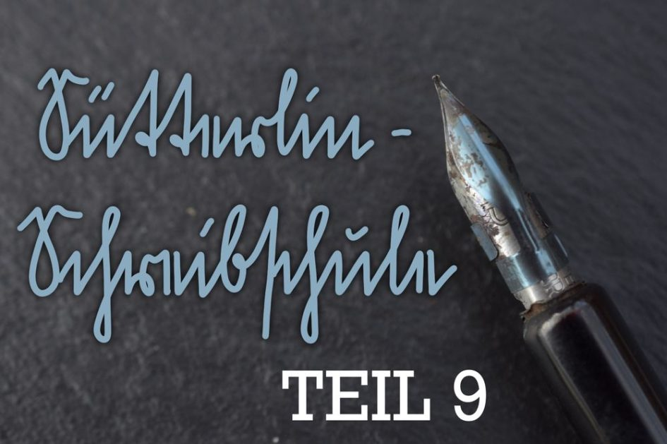 Sütterlin-Schreibschule Teil 9 mit Schreibübung